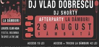 "Afterparty ""La Dâmburi"" cu DJ Vlad Dobrescu și DJ Shorty! – Aqua Club, 29 August"