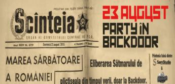 Marea sărbătoare a României! 23 August, Party in Backdoor!